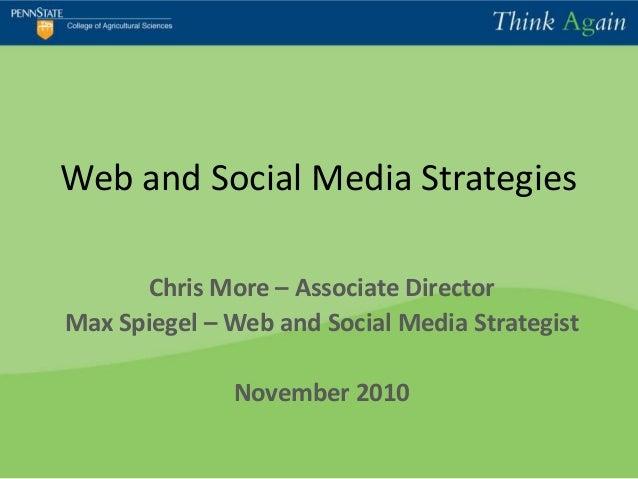 Web and Social Media Strategies Chris More – Associate Director Max Spiegel – Web and Social Media Strategist November 2010