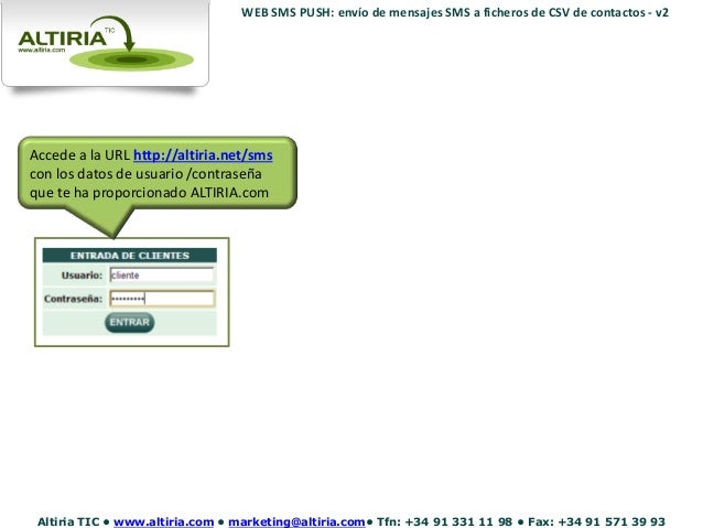 WEB SMS PUSH: envío de mensajes SMS a ficheros de CSV de contactos - v2  Accede a la URL http://altiria.net/sms  con los d...