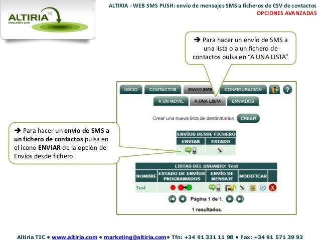 ALTIRIA - WEB SMS PUSH: envío de mensajes SMS a ficheros de CSV de contactos  OPCIONES AVANZADAS   Para hacer un envío de...