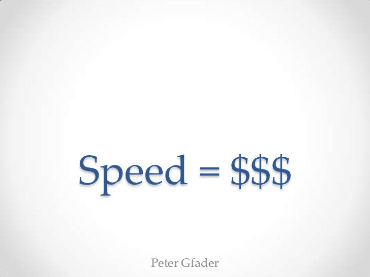 Speed = $$$   Peter Gfader