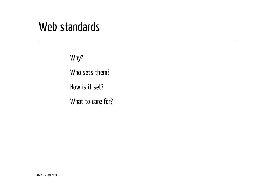 Web standards                     Why?                    Who sets them?                    How is it set?                ...