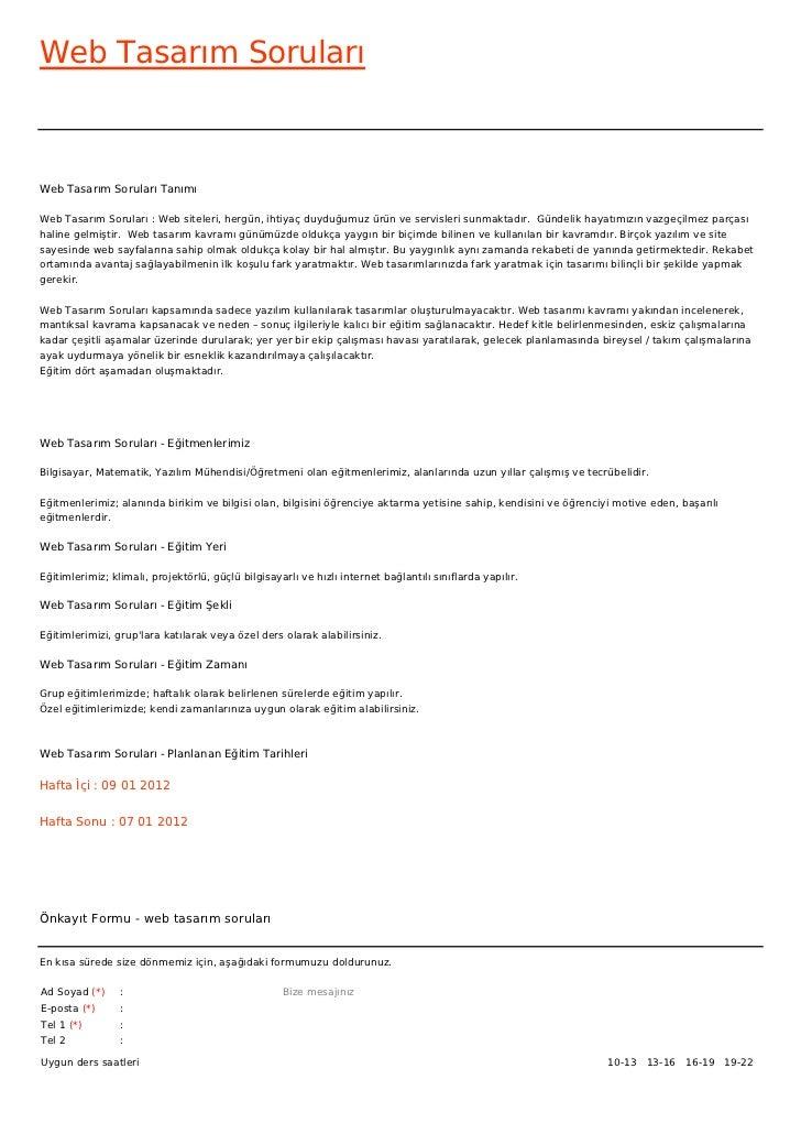 Web Tasarım SorularıWeb Tasarım Soruları TanımıWeb Tasarım Soruları : Web siteleri, hergün, ihtiyaç duyduğumuz ürün ve ser...
