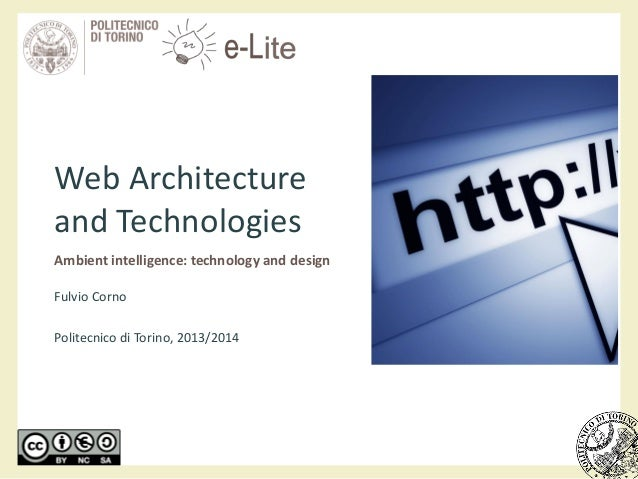 Web Architecture and Technologies Ambient intelligence: technology and design Fulvio Corno Politecnico di Torino, 2013/2014