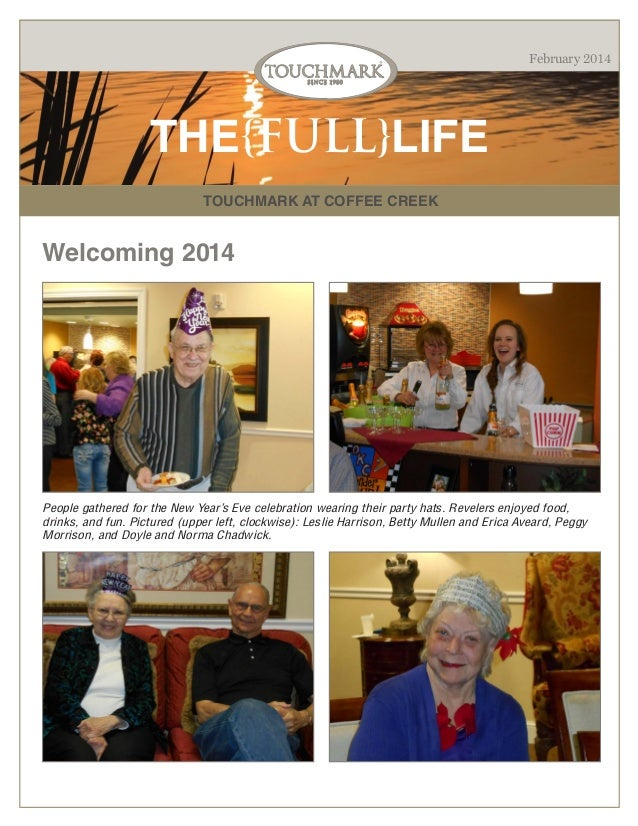 February 2014  THE{FULL}LIFE TOUCHMARK AT COFFEE CREEK  Welcoming 2014  People gathered for the New Year's Eve celebration...