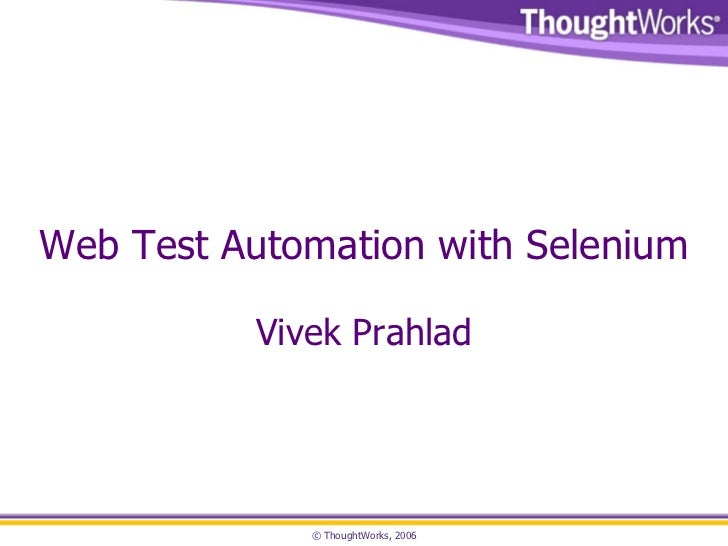 Web Test Automation with Selenium Vivek Prahlad