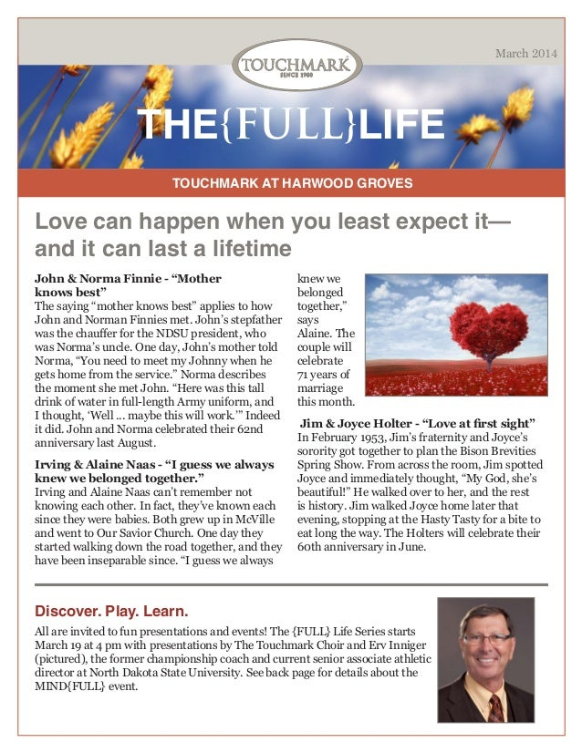 March 2014  THE{FULL}LIFE TOUCHMARK AT HARWOOD GROVES  Love can happen when you least expect it— and it can last a lifetim...