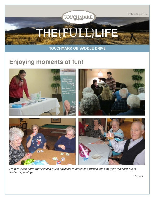 February 2014  THE{FULL}LIFE TOUCHMARK ON SADDLE DRIVE  Enjoying moments of fun!  From musical performances and guest spea...