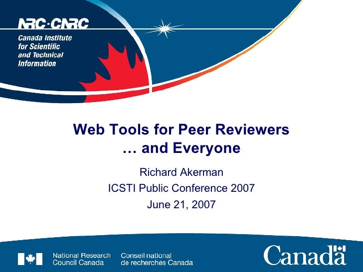 Web Tools for Peer Reviewers … and Everyone Richard Akerman ICSTI Public Conference 2007 June 21, 2007