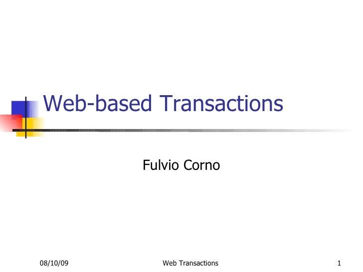 Web-based Transactions             Fulvio Corno     08/10/09      Web Transactions   1