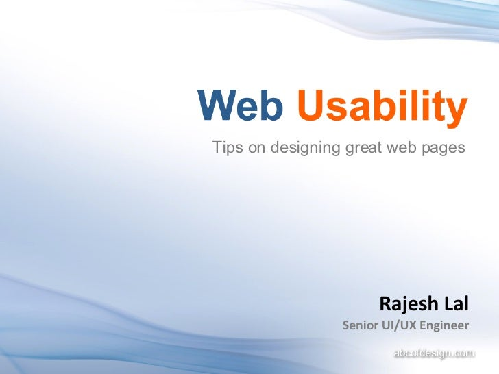 Rajesh Lal Senior UI/UX Engineer Tips on designing great web pages