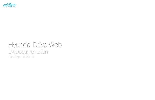 Hyundai Drive Web UX Documentation Tue Sep 13 2016