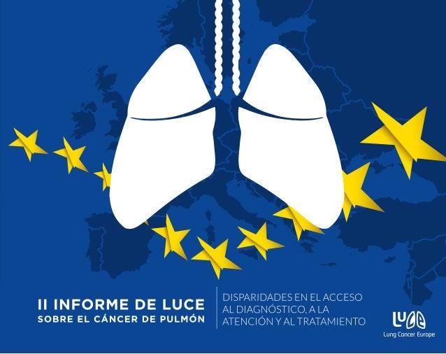 INFORME DE LuCE SOBRE EL CÁNCER DE PULMÓN Disparidades en el acceso al diagnóstico, a la atención y al tratamiento NOVIEMB...
