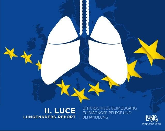 LuCE LUNGENKREBS-REPORT Unterschiede beim Zugang zu Diagnose, Pflege und Behandlung NOVEMBER 2017