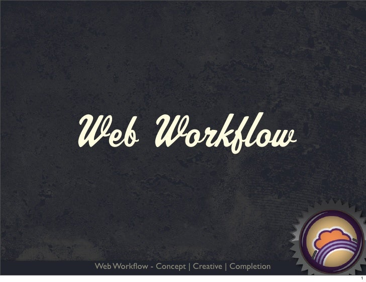 Web Workflow   Web Workflow - Concept | Creative | Completion                                                  1
