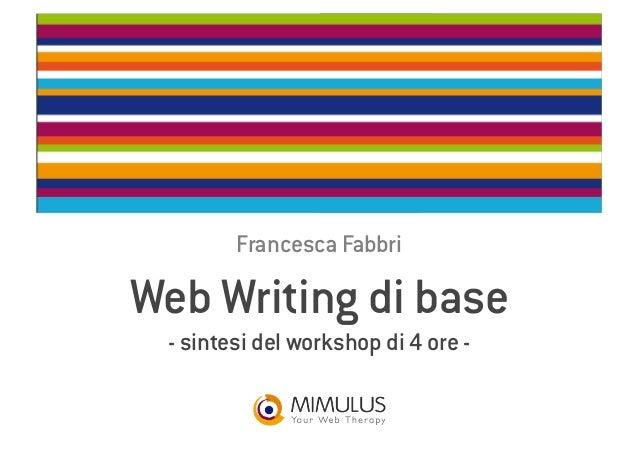 Web Writing di base - sintesi del workshop di 4 ore - Francesca Fabbri