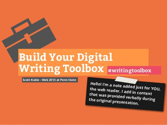 Scott Kubie - Web 2013 at Penn StateBuild Your DigitalWriting Toolbox #writingtoolboxHello! I'm a note added just for YOU,...