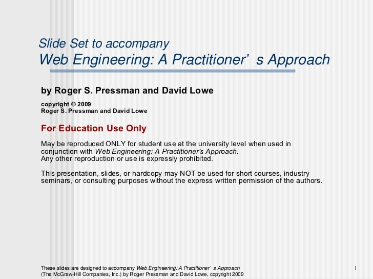 Slide Set to accompanyWeb Engineering: A Practitioner' s Approachby Roger S. Pressman and David Lowecopyright © 2009Roger ...