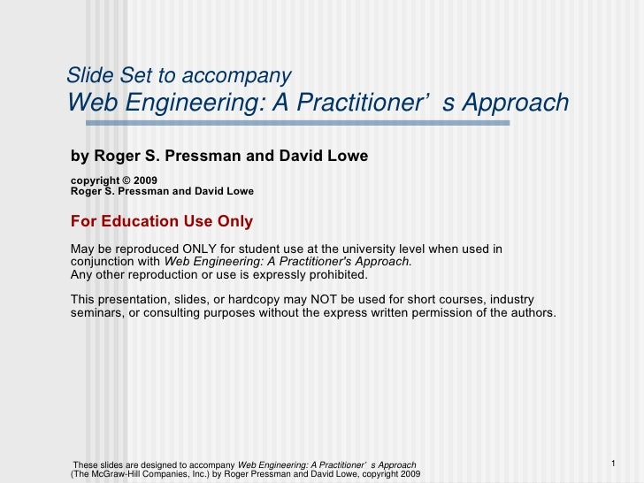 Slide Set to accompany Web Engineering: A Practitioner's Approach by Roger S. Pressman and David Lowe copyright © 2009 Rog...