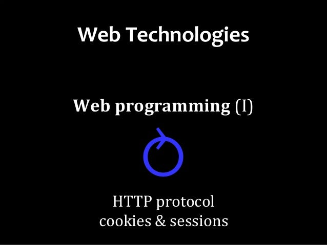 Web Technologies (2/12): Web Programming – HTTP  Cookies  Web Sessions
