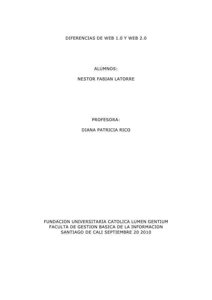 DIFERENCIAS DE WEB 1.0 Y WEB 2.0                        ALUMNOS:              NESTOR FABIAN LATORRE                       ...