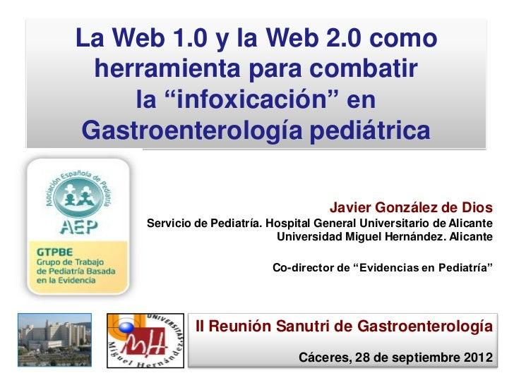 """La Web 1.0 y la Web 2.0 como herramienta para combatir    la """"infoxicación"""" enGastroenterología pediátrica                ..."""