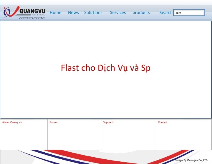 Home     News   Solutions        Services   products    Search    IBM                              Flast cho Dịch Vụ và Sp...