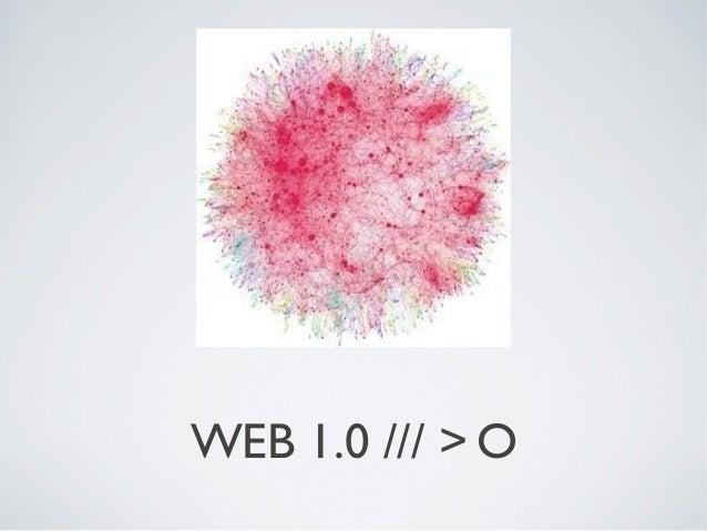 WEB 1.0 /// > O