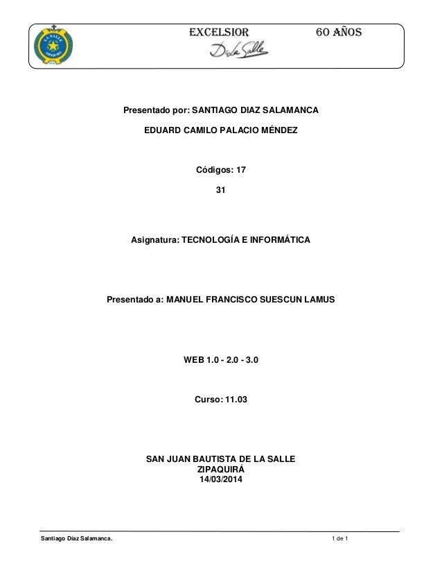 Santiago Díaz Salamanca. 1 de 1 EXCELSIOR 60 AÑOS Presentado por: SANTIAGO DIAZ SALAMANCA EDUARD CAMILO PALACIO MÉNDEZ Cód...