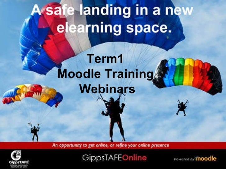Term1  Moodle Training  Webinars