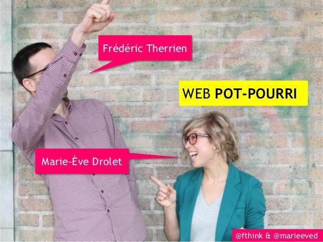 Frédéric Therrien                            WEB POT-POURRIMarie-Ève Drolet                                  @fthink & @ma...