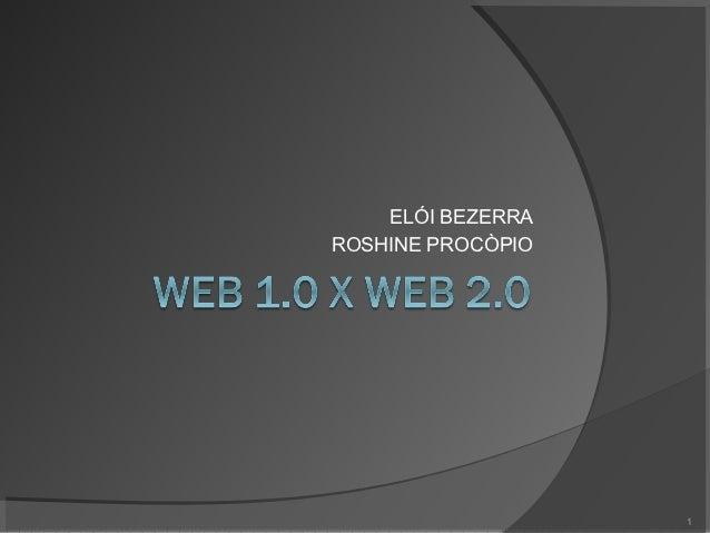 ELÓI BEZERRAROSHINE PROCÒPIO                   1