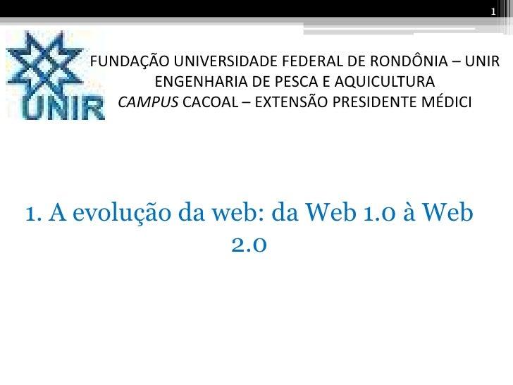 1     FUNDAÇÃO UNIVERSIDADE FEDERAL DE RONDÔNIA – UNIR            ENGENHARIA DE PESCA E AQUICULTURA        CAMPUS CACOAL –...