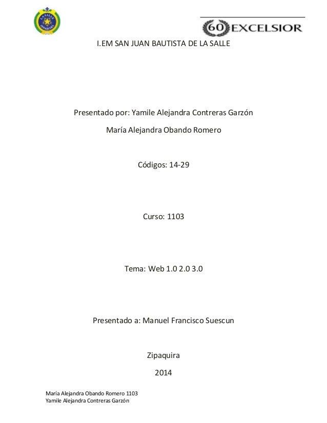 María Alejandra Obando Romero 1103 Yamile Alejandra Contreras Garzón I.EM SAN JUAN BAUTISTA DE LA SALLE Presentado por: Ya...