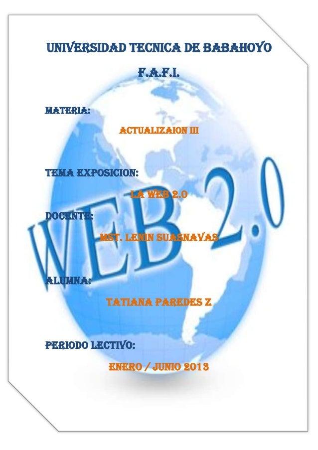 UNIVERSIDAD TECNICA DE BABAHOYO                   F.A.F.I.MATERIA:              ACTUALIZAION IIITEMA EXPOSICION:          ...