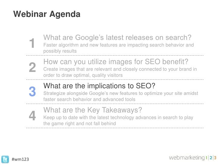 Webinar Agenda         What are Google's latest releases on search?     1   Faster algorithm and new features are impactin...
