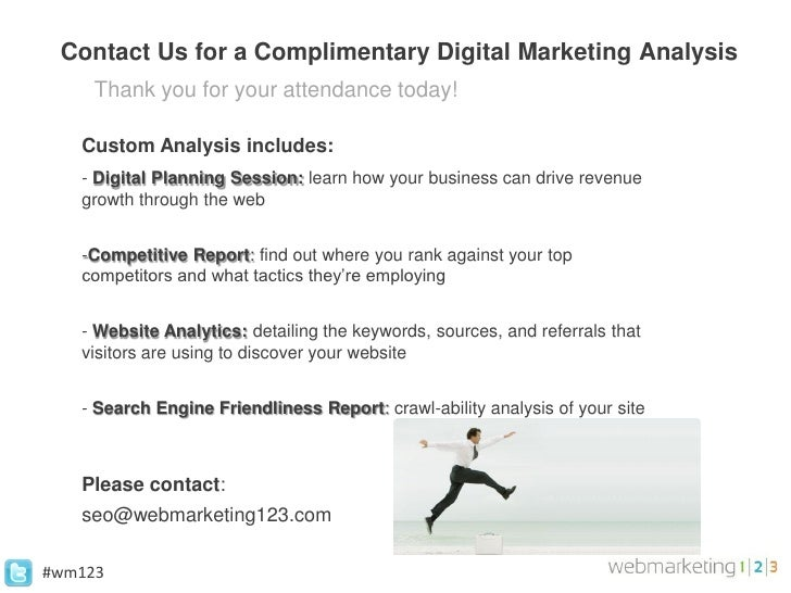 Contact Us for a Complimentary Digital Marketing Analysis     Thank you for your attendance today!   Custom Analysis inclu...