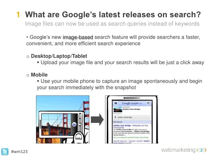 1 What are Google's latest releases on search?     Image files can now be used as search queries instead of keywords     •...