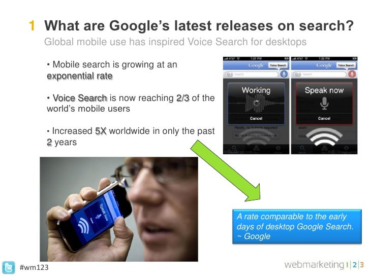1 What are Google's latest releases on search?     Global mobile use has inspired Voice Search for desktops     • Mobile s...
