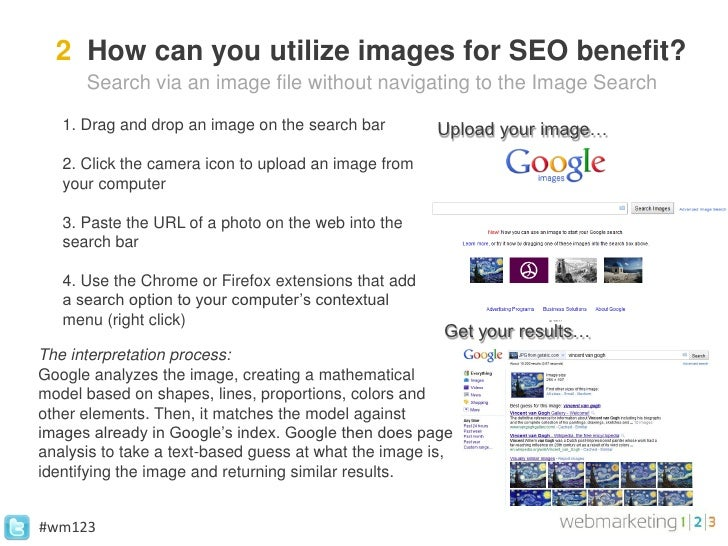 2 How can you utilize images for SEO benefit?      Search via an image file without navigating to the Image Search   1. Dr...