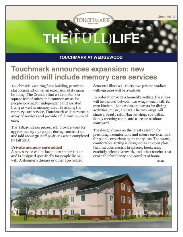 TOUCHMARK AT WEDGEWOOD THE{FULL}LIFE June 2014 Touchmark announces expansion: new addition will include memory care servic...