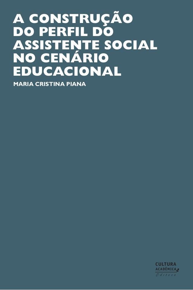 a construção do perfil do assistente social no cenário educacional maria cristina piana
