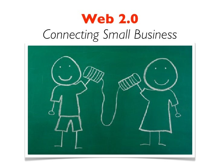 Web 2.0 Connecting Small Business