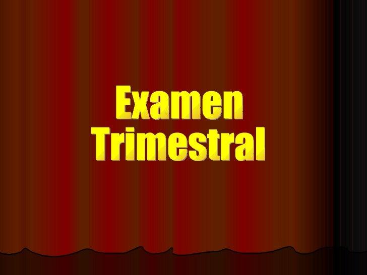 Examen  Trimestral