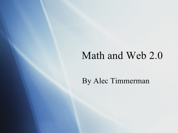 Math and Web 2.0 By Alec Timmerman