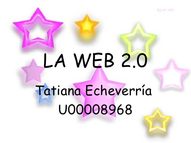 LA WEB 2.0 Tatiana Echeverría  U00008968