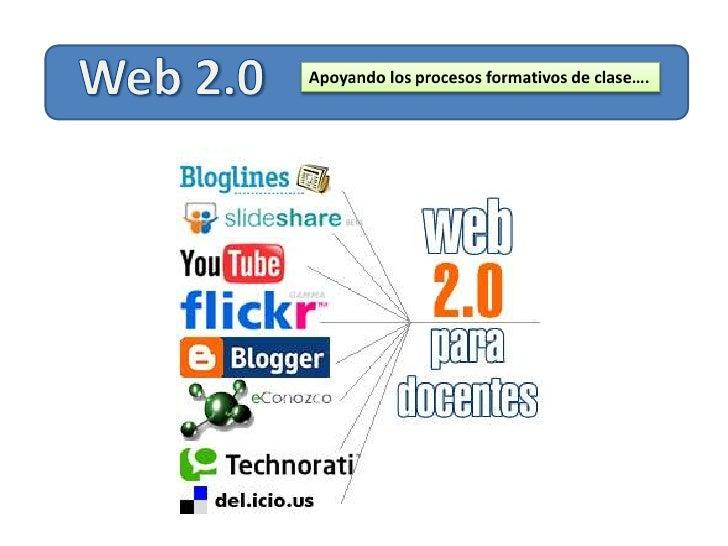 Web 2.0<br />Apoyando los procesos formativos de clase….<br />