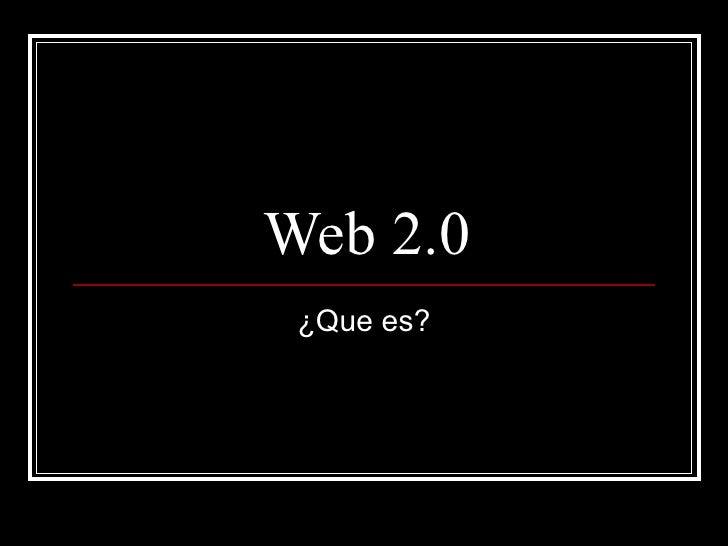 Web 2.0 ¿Que es?