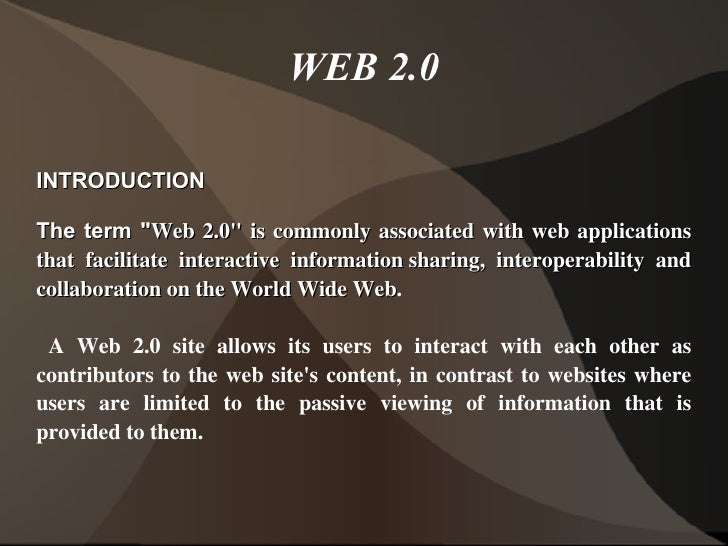 """WEB 2.0 <ul>INTRODUCTION <li>The term """" Web 2.0"""" is commonly associated with web applications that facilitate in..."""