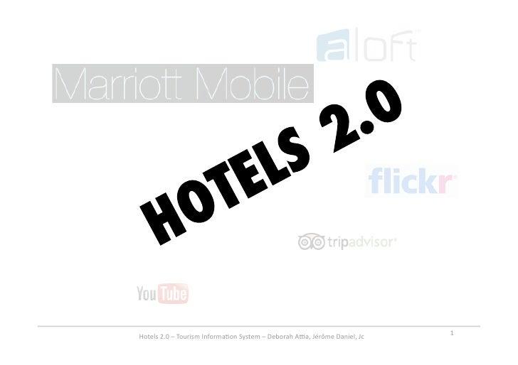 Hotels2.0–TourismInforma6onSystem–DeborahA=a,JérômeDaniel,Jc   1