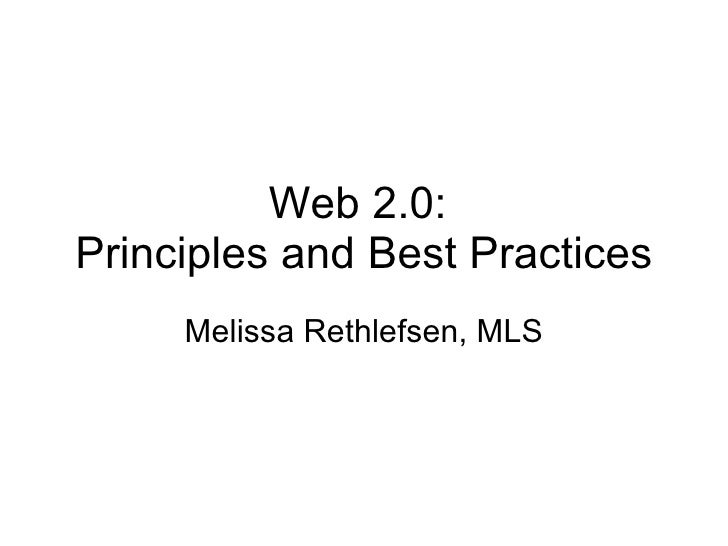 Web 2.0:  Principles and Best Practices Melissa Rethlefsen, MLS